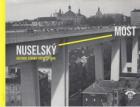 Nuselský most – Historie, stavba, architektura