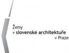 Výstava Ženy v slovenské architektuře v Praze