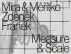 Výstava Zdeněk Fránek: Míra a měřítko