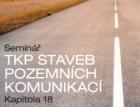 Seminář TKP staveb pozemních komunikací – kapitola 18