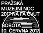 Pražská muzejní noc 2017 a Den otevřených dveří na FA ČVUT