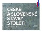 České a slovenské stavby století – projekt k oslavám 100. výročí vzniku republiky