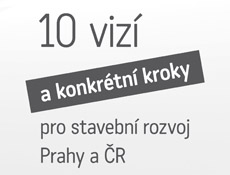 Co přinesla konference 10 vizí a konkrétní kroky pro stavební rozvoj Prahy a ČR