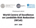 Seminář Představení aktivit World Centre of Excellence on Landslide Risk Reduction
