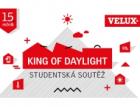 Soutěž Velux pro středoškoláky – King of Daylight