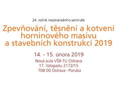 Seminář Zpevňování, těsnění a kotvení horninového masivu a stavebních konstrukcí 2019