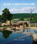 Slon v architektuře. O navrhování zoologických zahrad