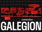 Výstava Galegion: Utopické město