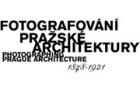 Na Staroměstské radnici bude otevřena výstava Fotografování pražské architektury