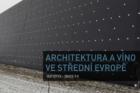 Výstava a sympózium Architektura a víno ve střední Evropě